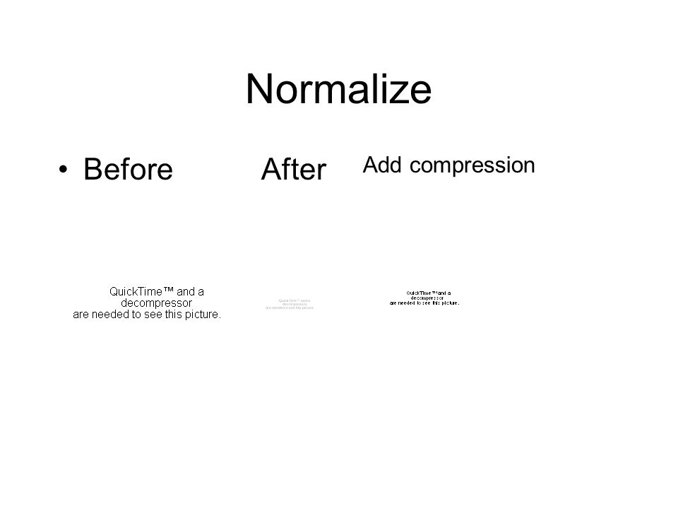 Normalize BeforeAfter Add compression