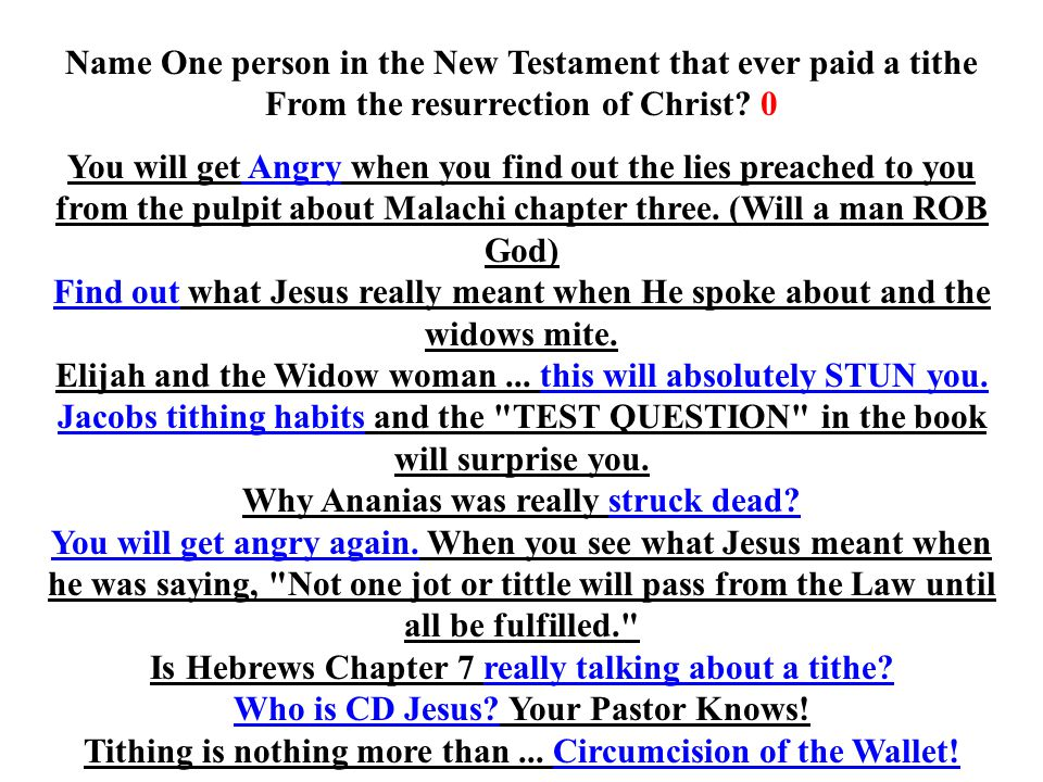 Name One person in the New Testament that ever paid a tithe From the resurrection of Christ.