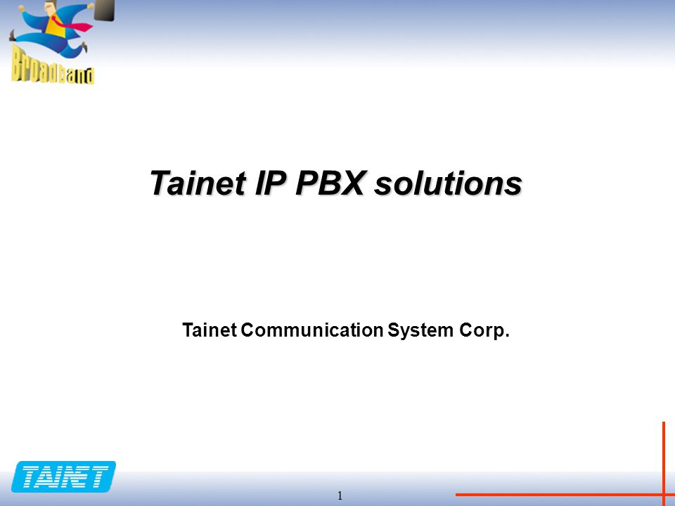 1 Tainet IP PBX solutions Tainet Communication System Corp.