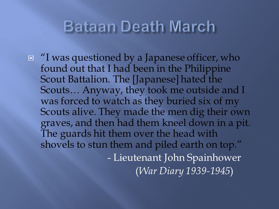  I was questioned by a Japanese officer, who found out that I had been in the Philippine Scout Battalion.