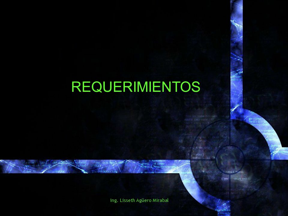 Ing. Lisseth Agüero Mirabal REQUERIMIENTOS