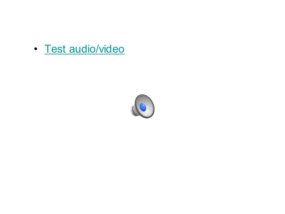 Test audio/video