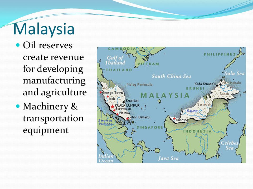Malaysia Oil reserves create revenue for developing manufacturing and agriculture Machinery & transportation equipment