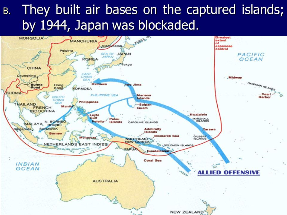 B. They built air bases on the captured islands; by 1944, Japan was blockaded.
