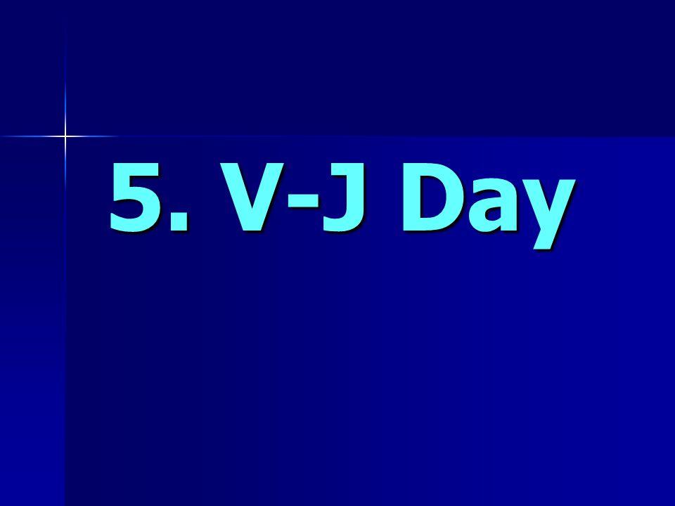 5. V-J Day