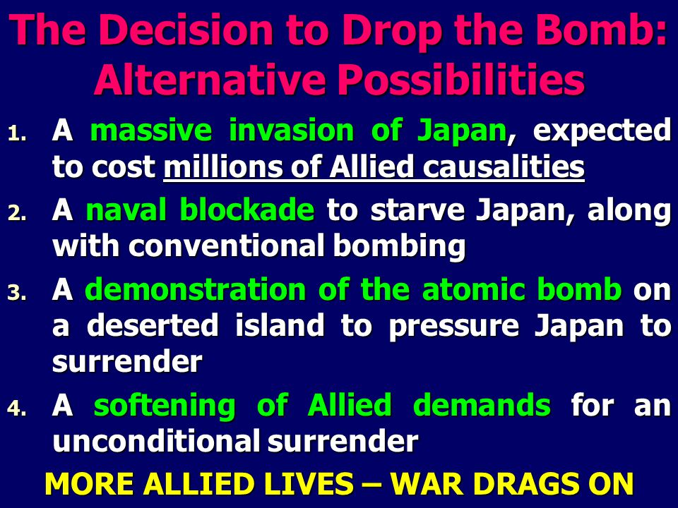 The Decision to Drop the Bomb: Alternative Possibilities 1.