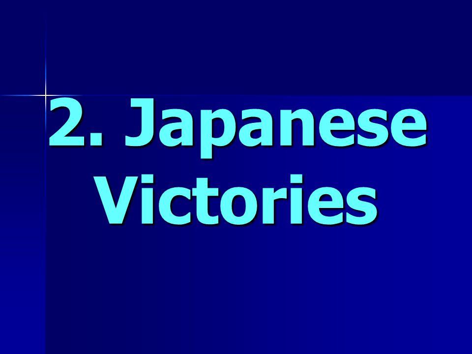 2. Japanese Victories