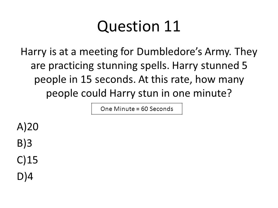 Question 11 Harry is at a meeting for Dumbledore's Army.