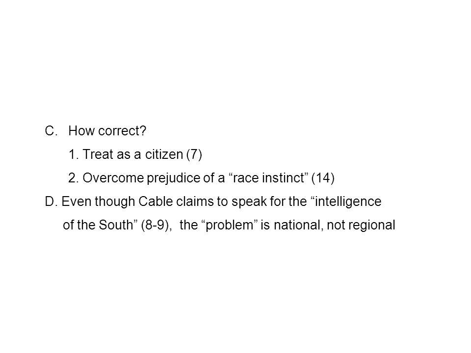 C.How correct.1. Treat as a citizen (7) 2. Overcome prejudice of a race instinct (14) D.