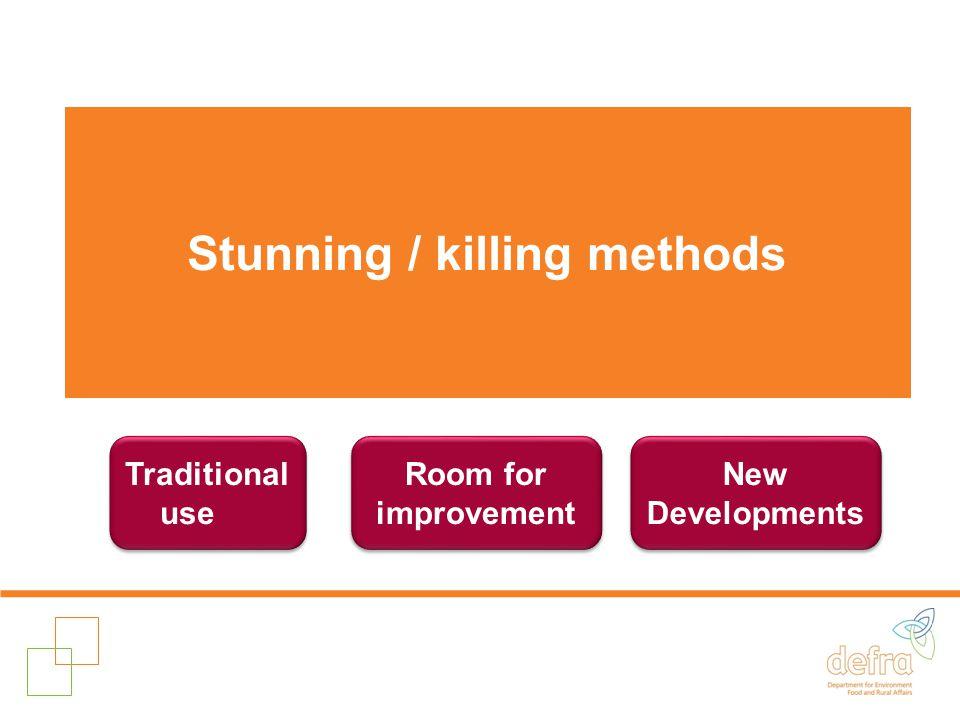 Stunning / killing methods Traditional use Room for improvement New Developments