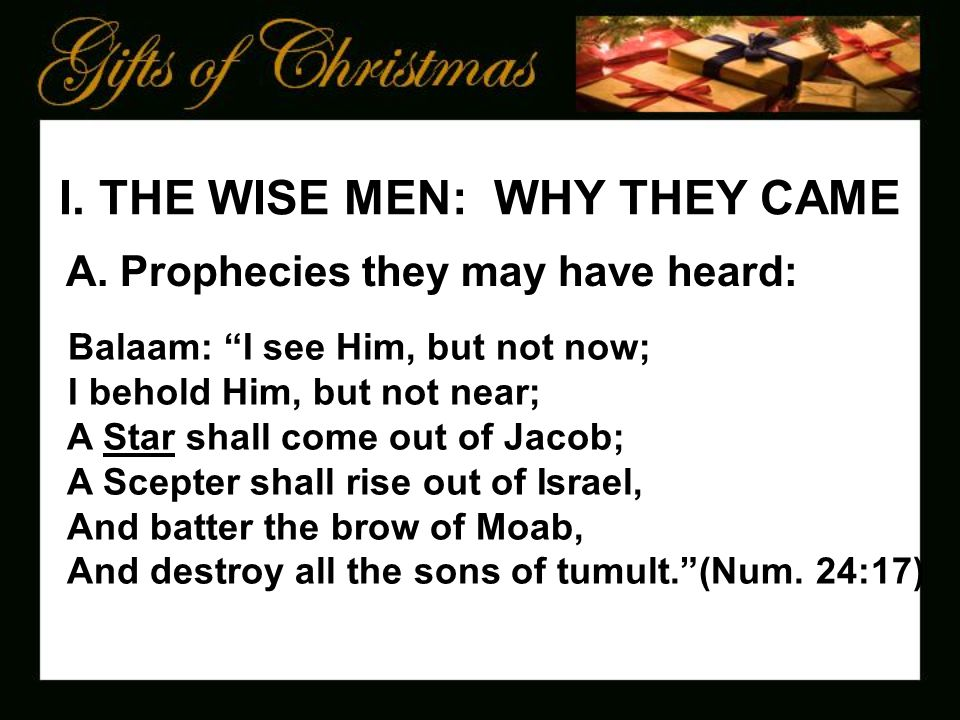 I. THE WISE MEN: WHY THEY CAME A.