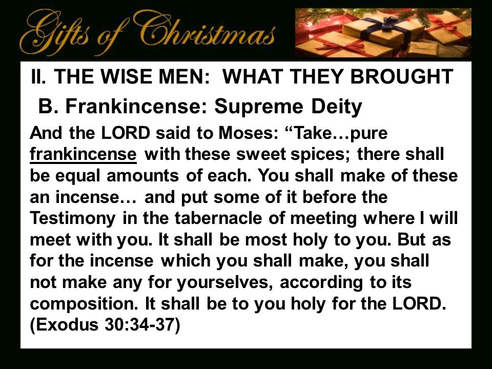 II. THE WISE MEN: WHAT THEY BROUGHT B.