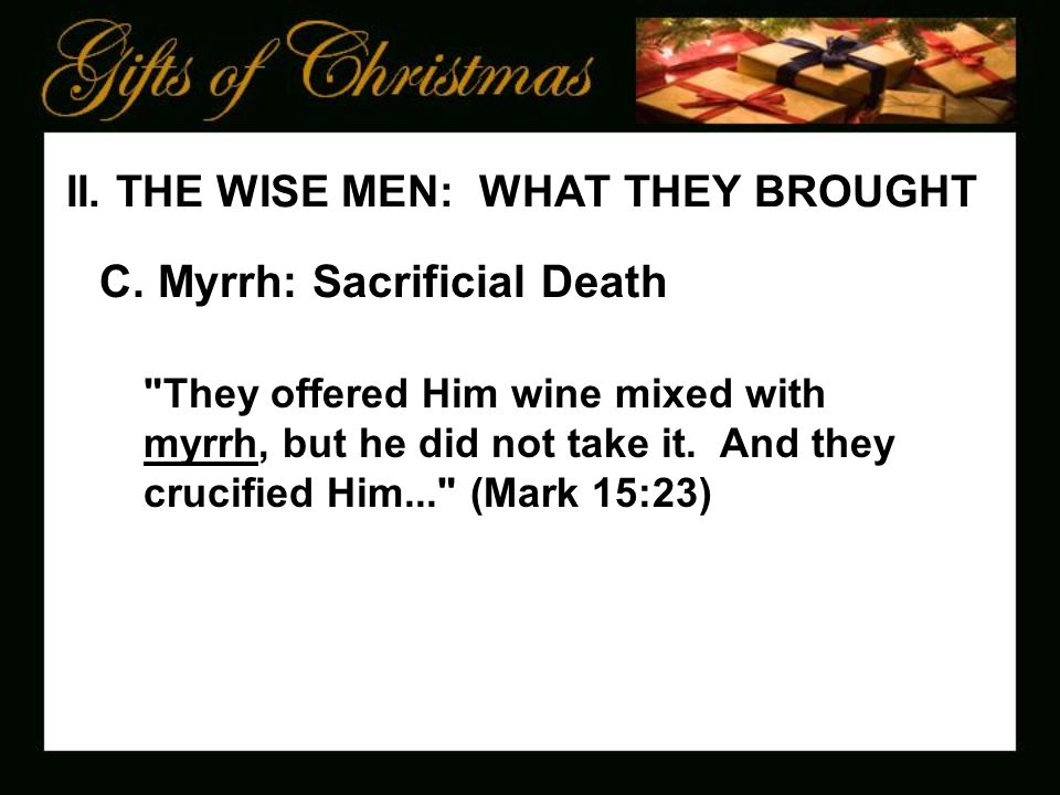II. THE WISE MEN: WHAT THEY BROUGHT C.