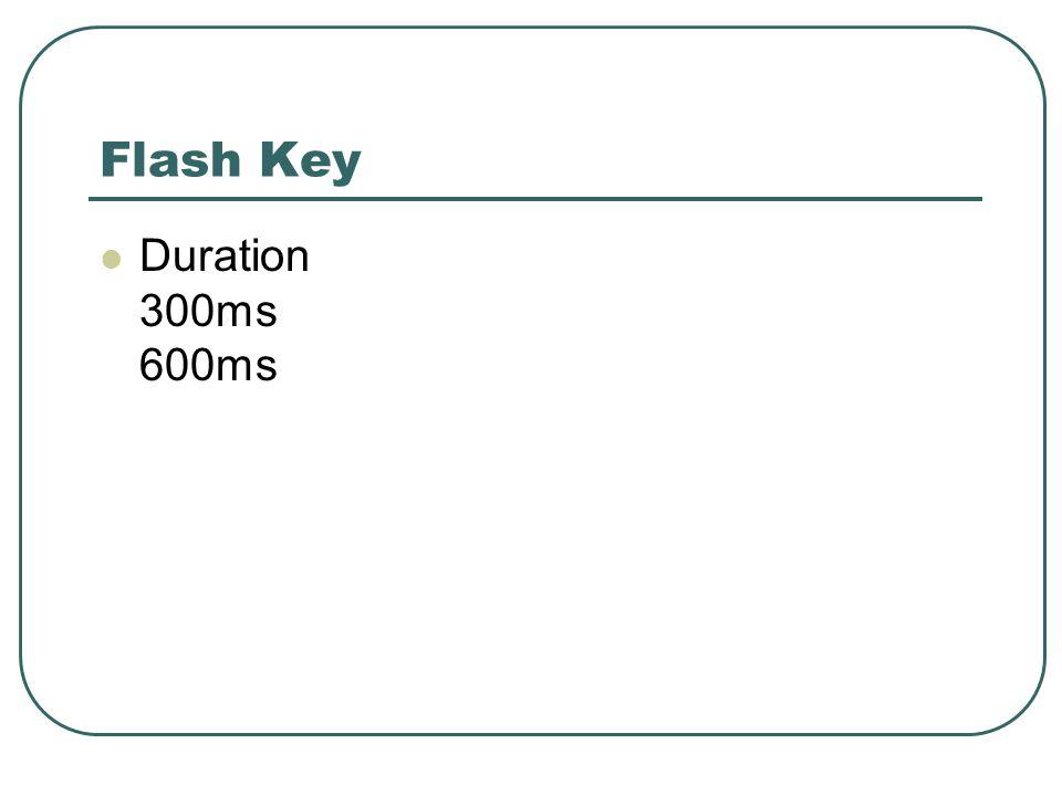 Flash Key Duration 300ms 600ms