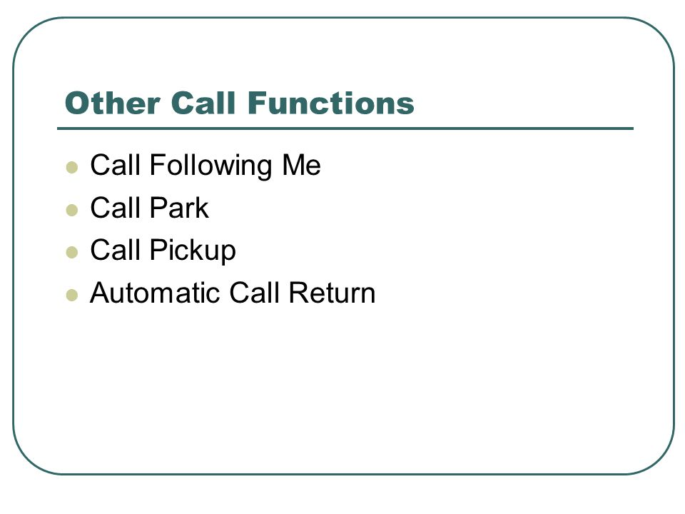 Other Call Functions Call Following Me Call Park Call Pickup Automatic Call Return