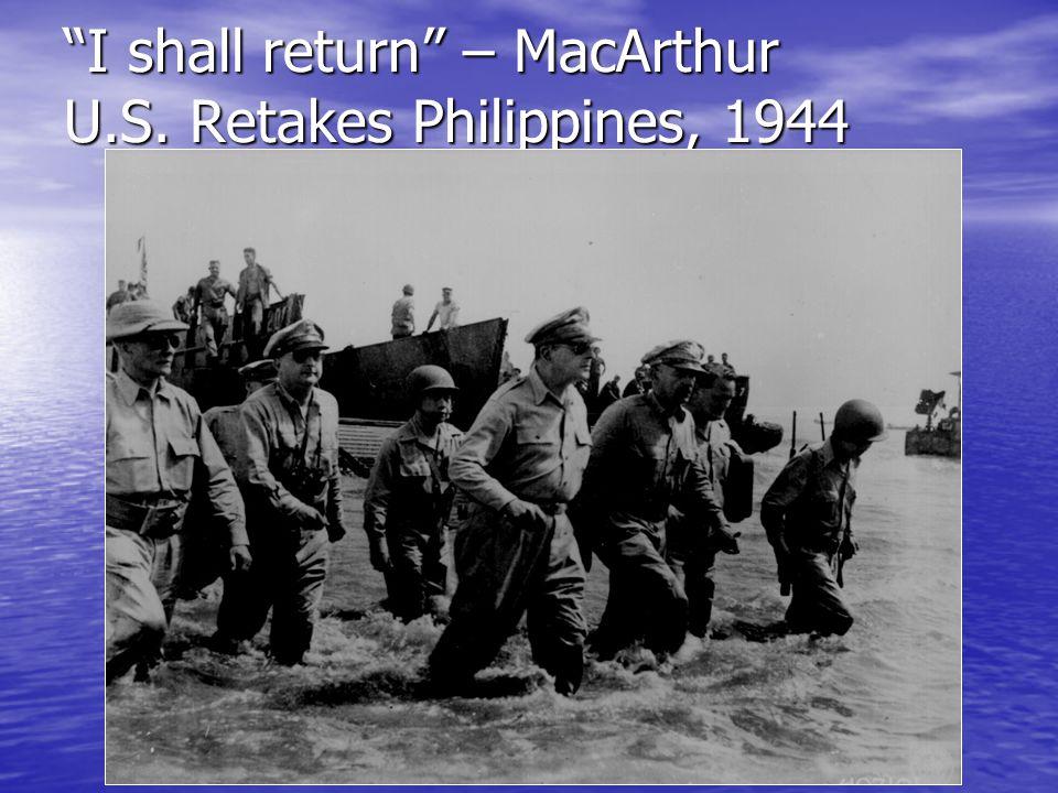 I shall return – MacArthur U.S. Retakes Philippines, 1944