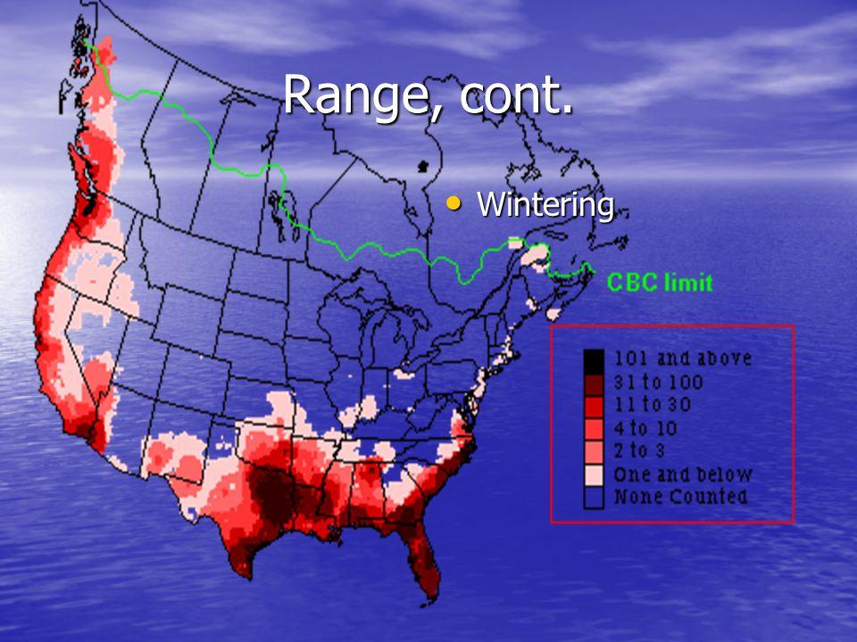 Range, cont. Wintering Wintering