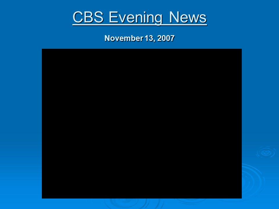 CBS Evening News November 13, 2007