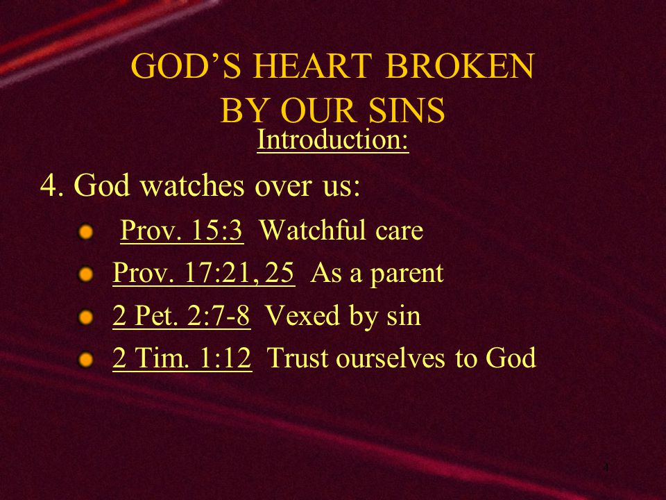 5 GOD'S HEART BROKEN BY OUR SINS Introduction: 5.