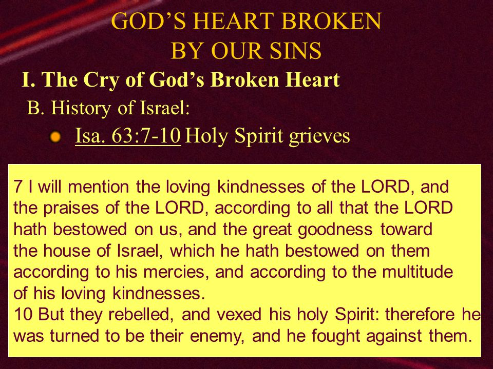 10 GOD'S HEART BROKEN BY OUR SINS I.The Cry of God's Broken Heart B.