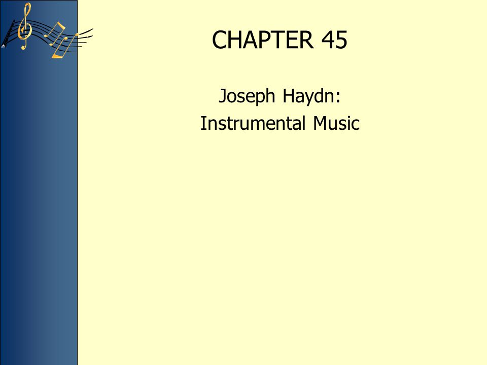 CHAPTER 45 Joseph Haydn: Instrumental Music