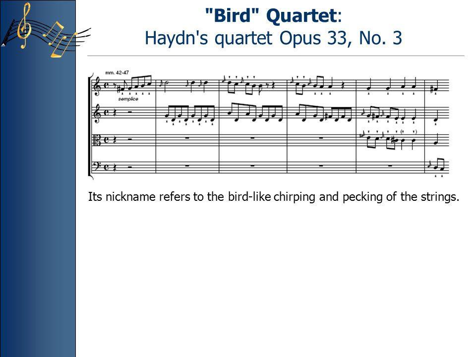 Bird Quartet: Haydn s quartet Opus 33, No.