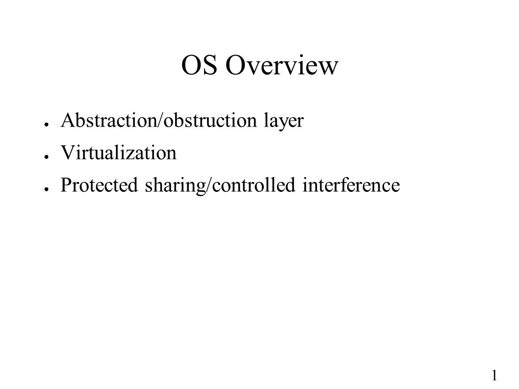 1 Summary – What is an OS.