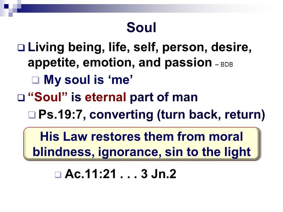 Soul  Mt.10:28, great contrast: body – soul  Men can kill the body (alone)  God alone can destroy the soul Destroy is not annihilation.