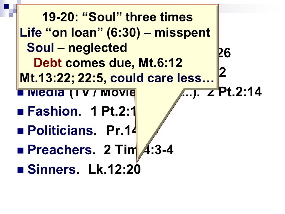 Who could care less.■ World could care less. Mt.16:26 ■ Teachers / professors.