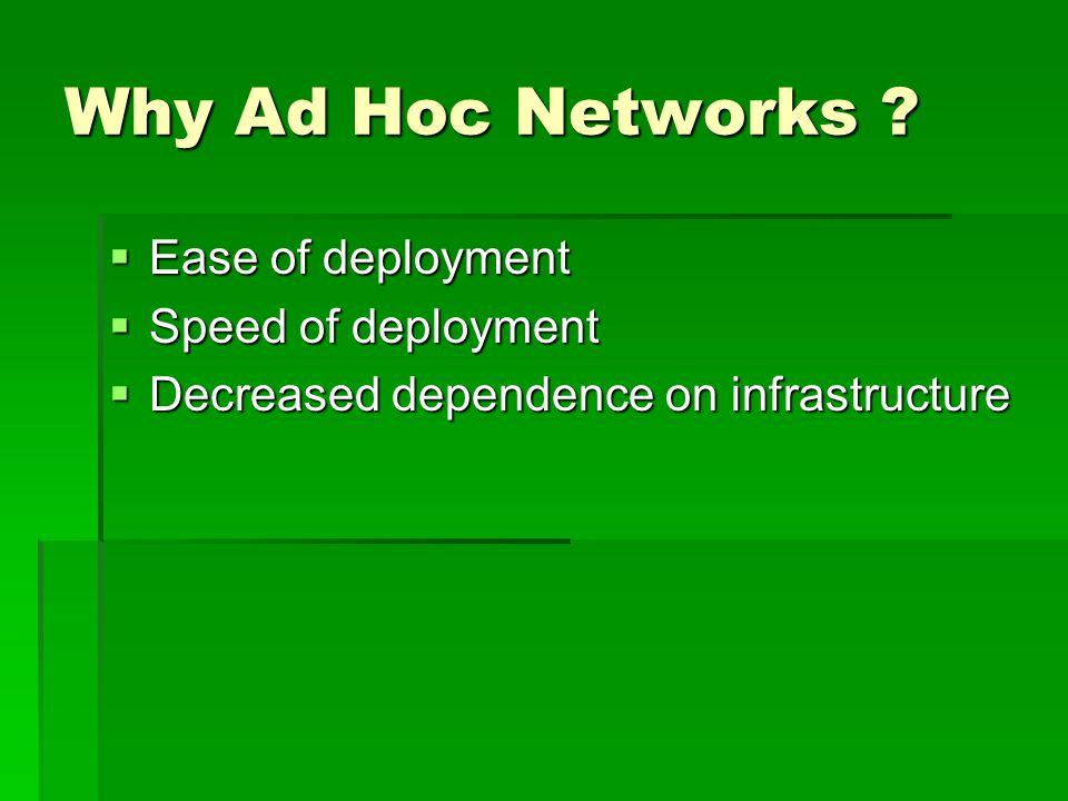 Ad hoc On-Demand Distance Vector (AODV)  允許 mobile nodes 很快的獲得許多路徑到 達它所想要到達的目的地  不要求這些 mobile nodes 在沒有 active communication 去維護這些到目的端的路 徑  允許 mobile nodes 當 link breakages 和網路 拓樸有所改變的時候,能夠快速的去回應, 並且去作一些應對的措施。