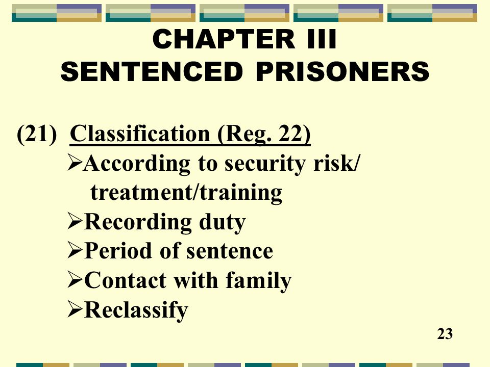 CHAPTER III SENTENCED PRISONERS (21) Classification (Reg.
