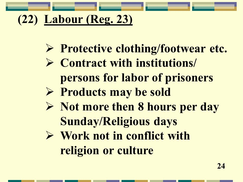 (22) Labour (Reg. 23)  Protective clothing/footwear etc.