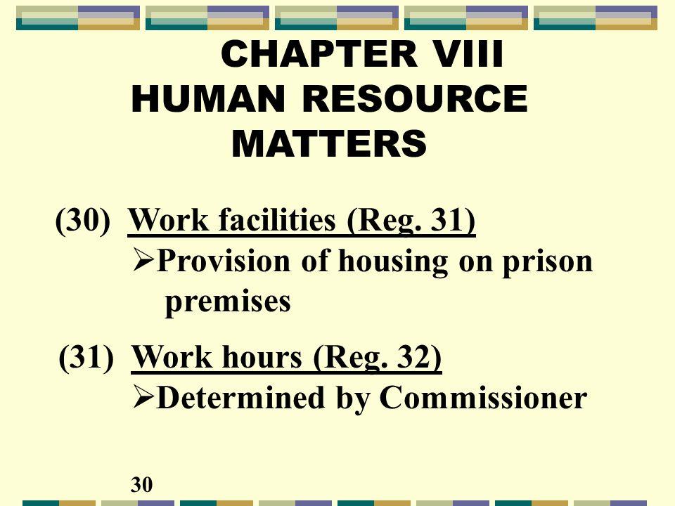 CHAPTER VIII HUMAN RESOURCE MATTERS (30) Work facilities (Reg.