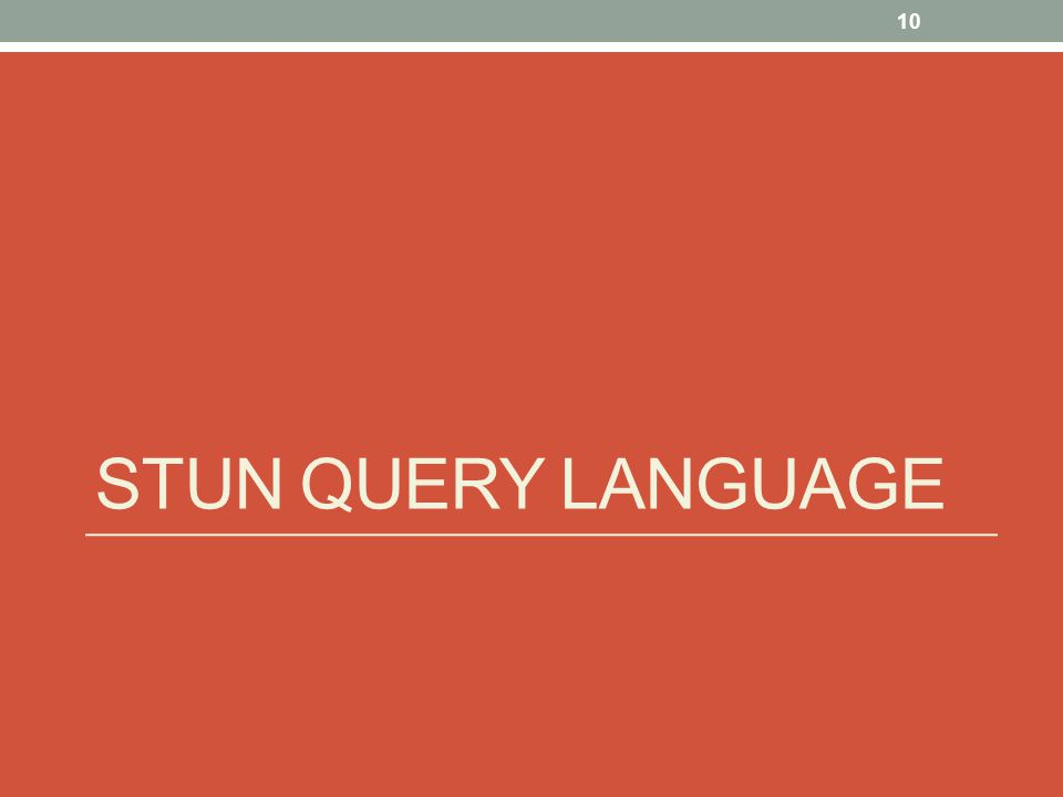 STUN QUERY LANGUAGE 10