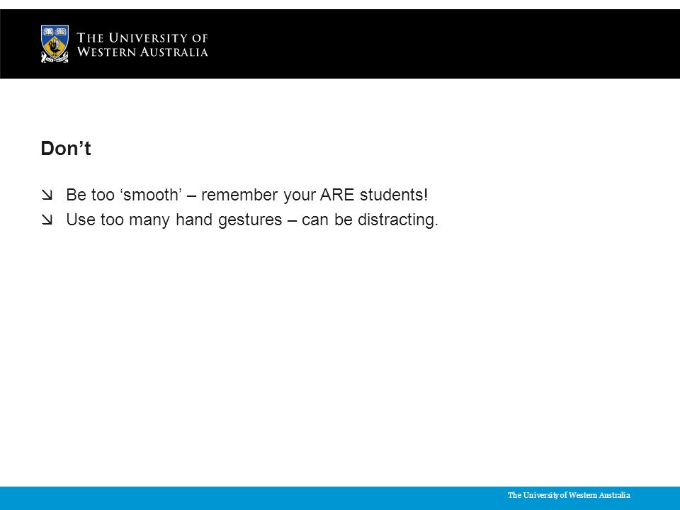 The University of Western Australia Don't  Be too 'smooth' – remember your ARE students.