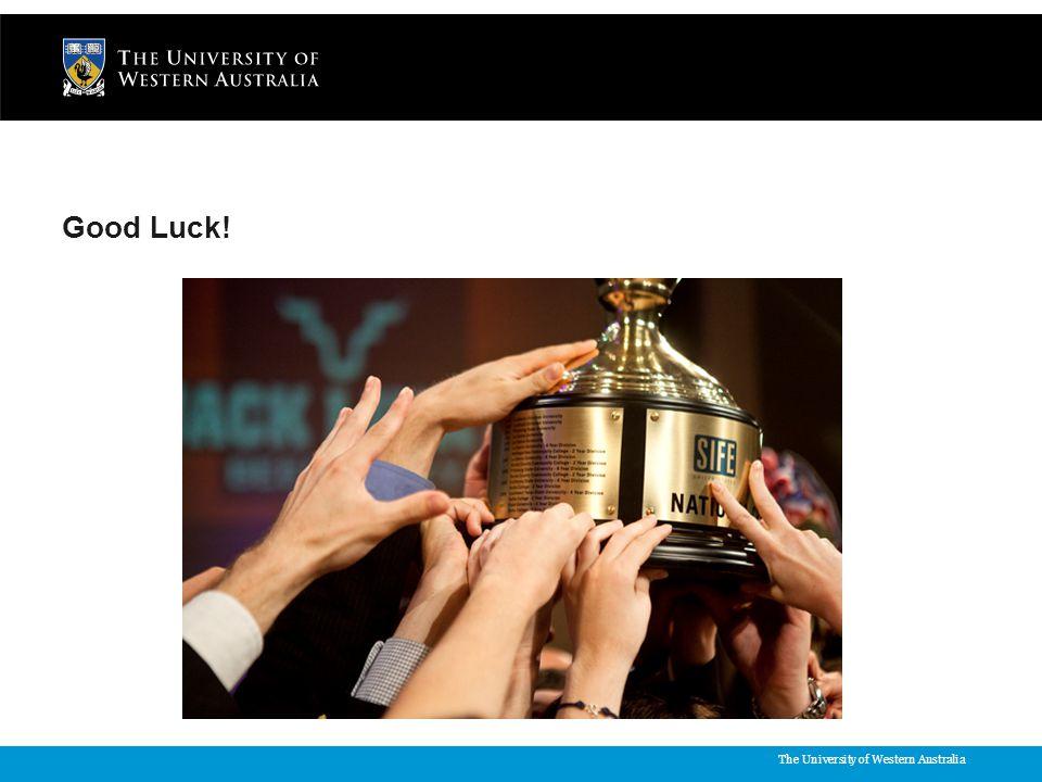 The University of Western Australia Good Luck!