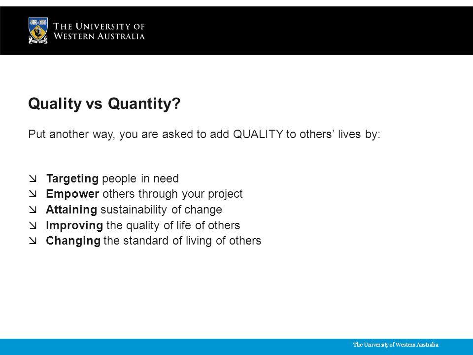 The University of Western Australia Quality vs Quantity.