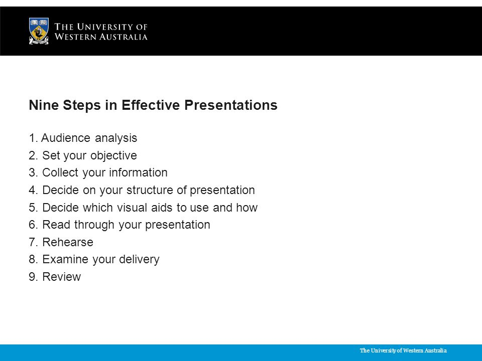 The University of Western Australia Nine Steps in Effective Presentations 1.