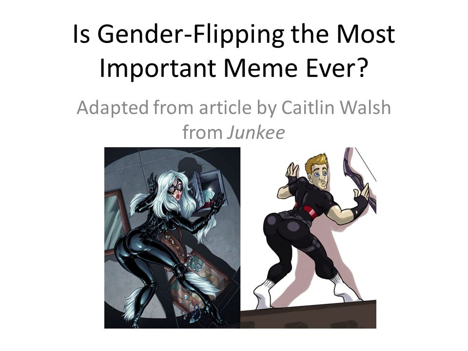 Is Gender-Flipping the Most Important Meme Ever Adapted from article by Caitlin Walsh from Junkee