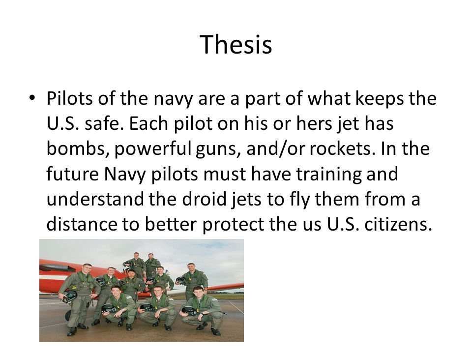 Thesis Pilots of the navy are a part of what keeps the U.S.