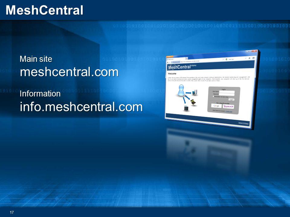 MeshCentral Main site meshcentral.com Informationinfo.meshcentral.com 17
