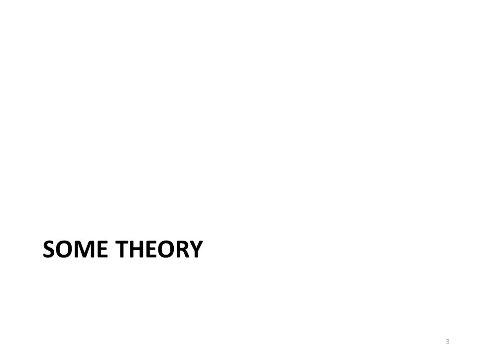 SOME THEORY 3