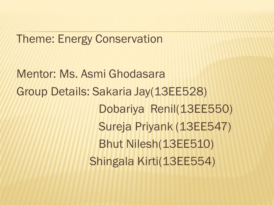 Theme: Energy Conservation Mentor: Ms.
