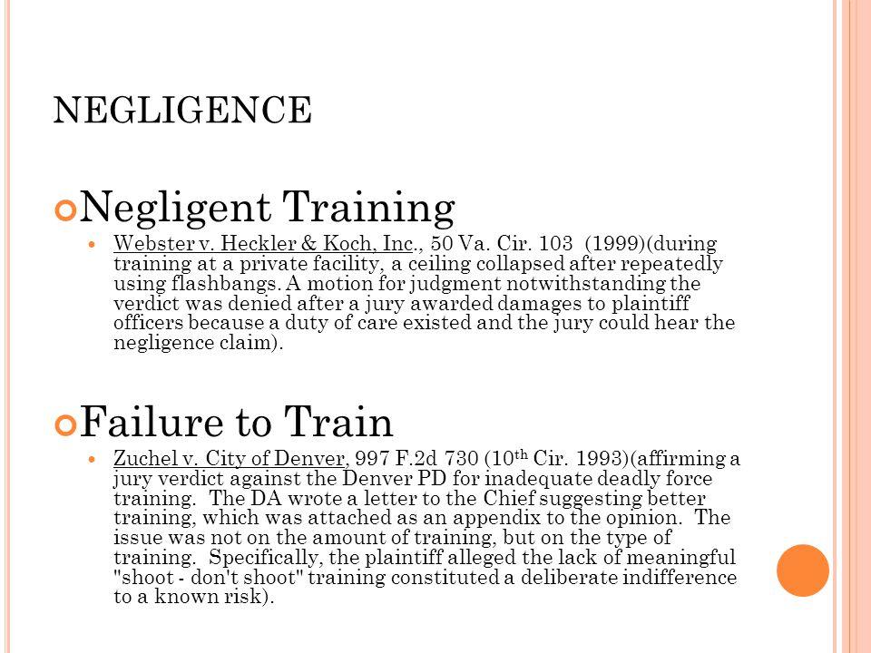 NEGLIGENCE Negligent Training Webster v. Heckler & Koch, Inc., 50 Va.