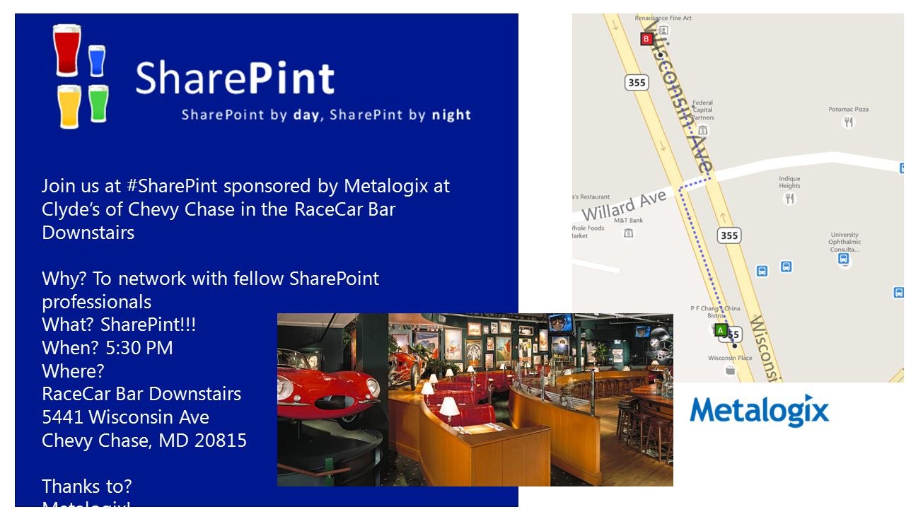 Join us at #SharePint sponsored by Metalogix at Clyde's of Chevy Chase in the RaceCar Bar Downstairs Why? To network with fellow SharePoint profession