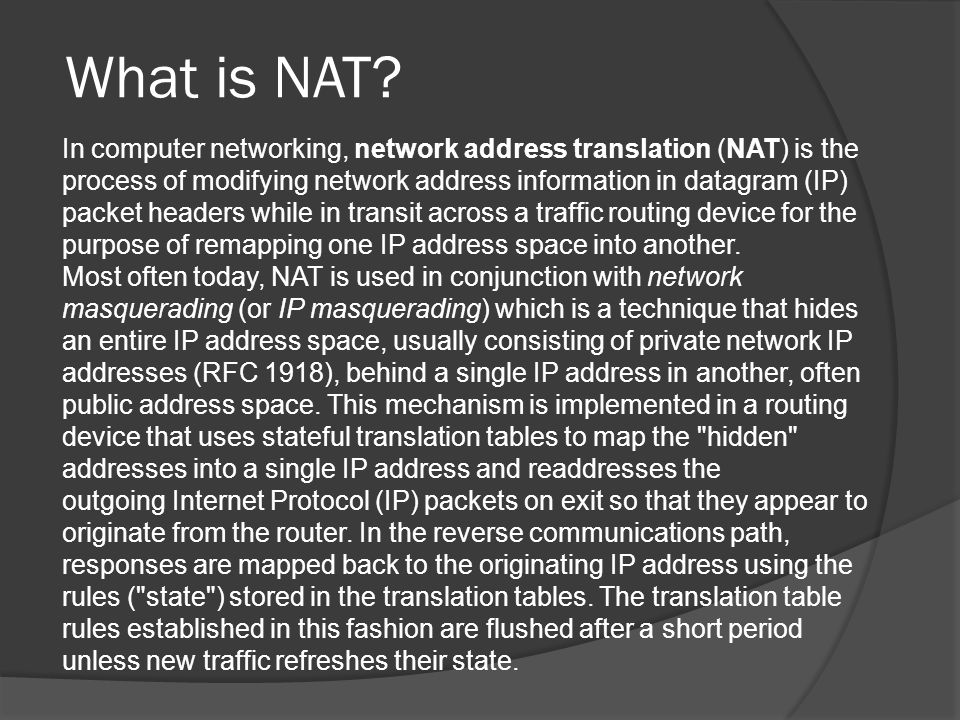 Dynamic Network Address Translation Dynamic NAT, just like static NAT, is not common in smaller networks but is found within larger corporations with complex networks.