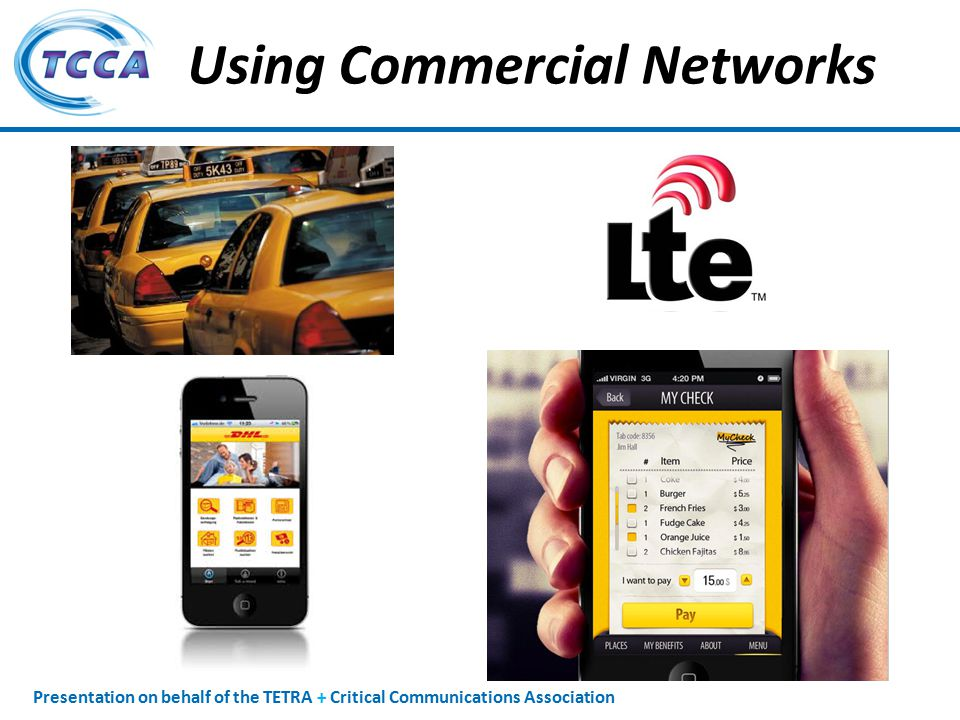 Presentation on behalf of the TETRA + Critical Communications Association Using Commercial Networks