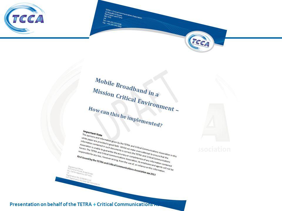 Presentation on behalf of the TETRA + Critical Communications Association