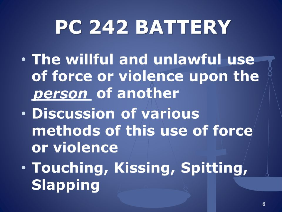 PC 243: PUNISHMENT FOR BATTERY PC 243(b)includes protected classes when engaged in the performance of their duties PC 243(e)(1) Includes Spouses and ______ or engagement relationships Also, increases penalties to felonies if victims are seriously injured Dating