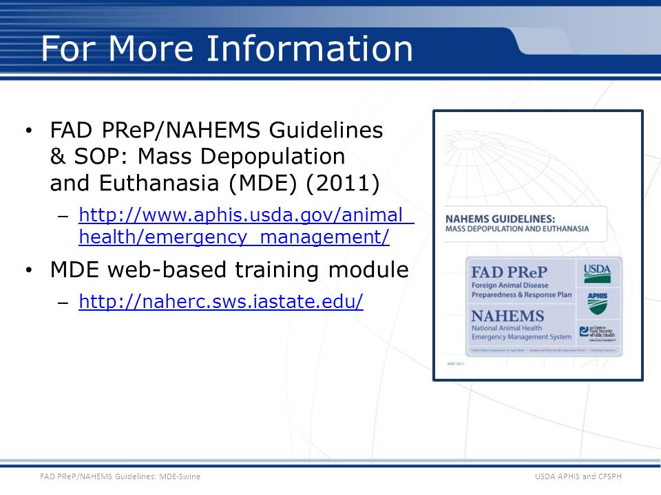 FAD PReP/NAHEMS Guidelines & SOP: Mass Depopulation and Euthanasia (MDE) (2011) – http://www.aphis.usda.gov/animal_ health/emergency_management/ http: